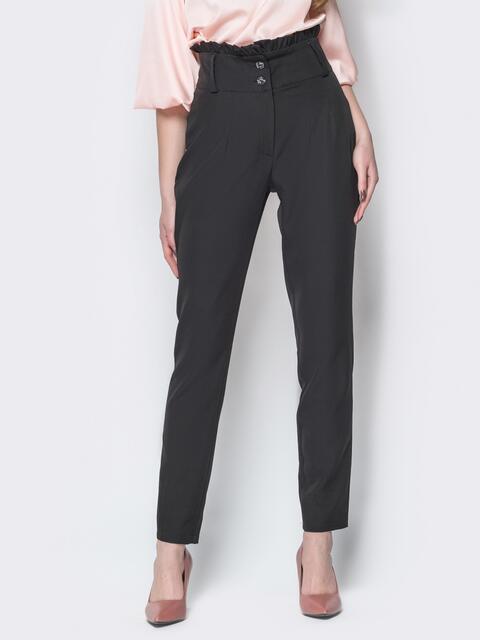 Чёрные брюки с высокой посадкой и рюшей на поясе - 19783, фото 1 – интернет-магазин Dressa